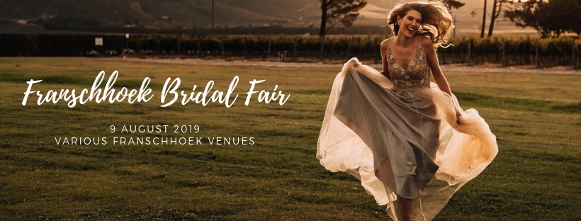 Want to be part of the Franschhoek Bridal Fair – 9 August 2019?